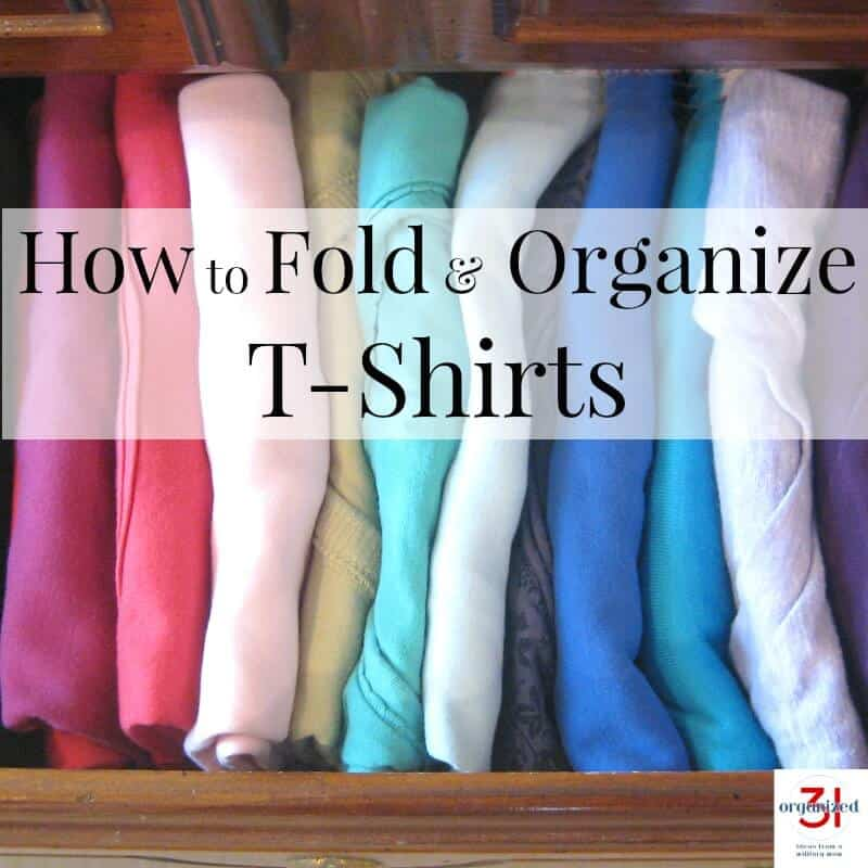 How to Fold and Organize T-shirts to keep them neat and make more room in your drawer. #organized