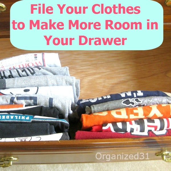 t-shirts folded and filed in dresser drawer with title text reading File Your Clothes to Make More Room in Your Drawer