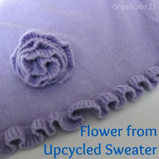 Organized 31 - Make decorative flowers from upcycled sweaters