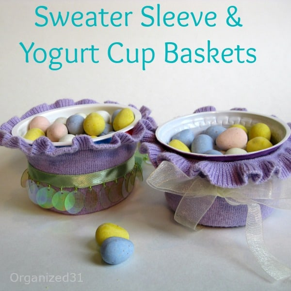 Organized31 - Sweater Sleeve & Yogurt Cup Easter Baskets