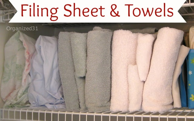 Organized 31 - file sheets and towels instead of stacking them