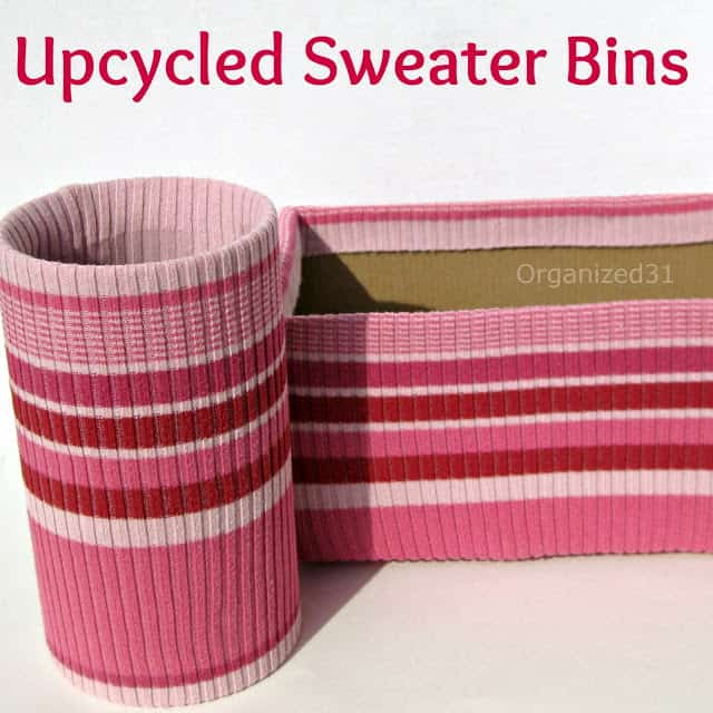 Organized 31 - Upcycled Sweater to Stylish Organizing Bins
