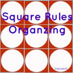 Square Rules Organizing