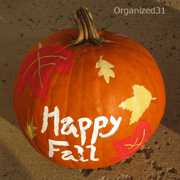 Organized 31 - Decorate 1 pumpkin for both Halloween and Thanksgiving decorations