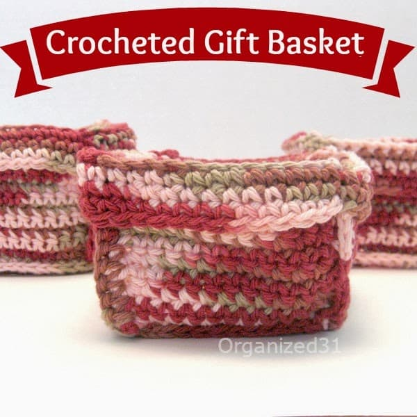 Easy Crocheted Basket for Holiday or Christmas gift giving or organizing - Organized 31