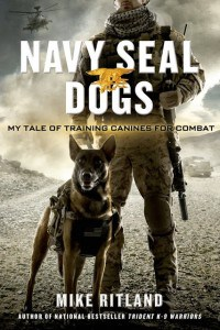 Navy SEAL Dogs – My Tale of Training Canines for Combat Book Review