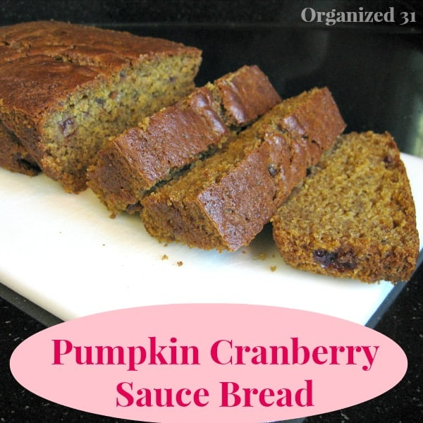 Pumpkin Cranberry Bread - Organized 31