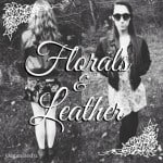 Fashion 31 – Florals & Leather