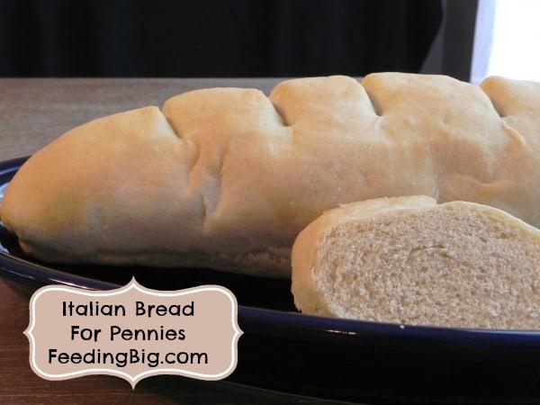 Italian Bread - Feeding Big