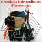 How to Organize Hair Appliances and Accessories