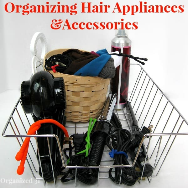 wire basket with hair tools and basket of hairbands with title text reading Organizing Hair Applianced & Accessories