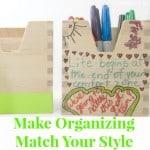 Make Organizing Match Your Style