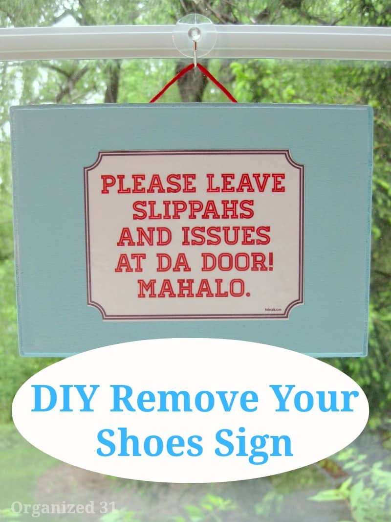 DIY Remove Your Shoes Sign - Organized 31