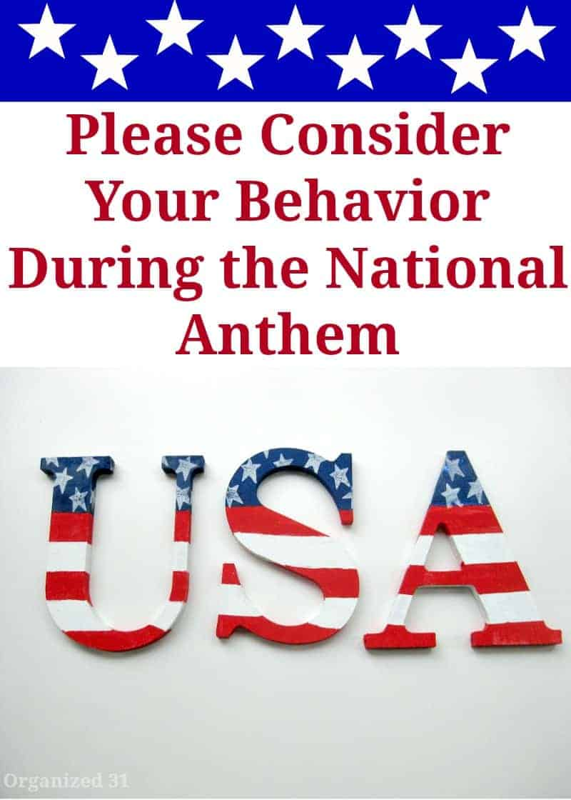Consider Your Behavior During the National Anthem - Organized 31