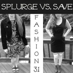 Fashion 31 – Splurge vs. Save Money-Saving Fashion