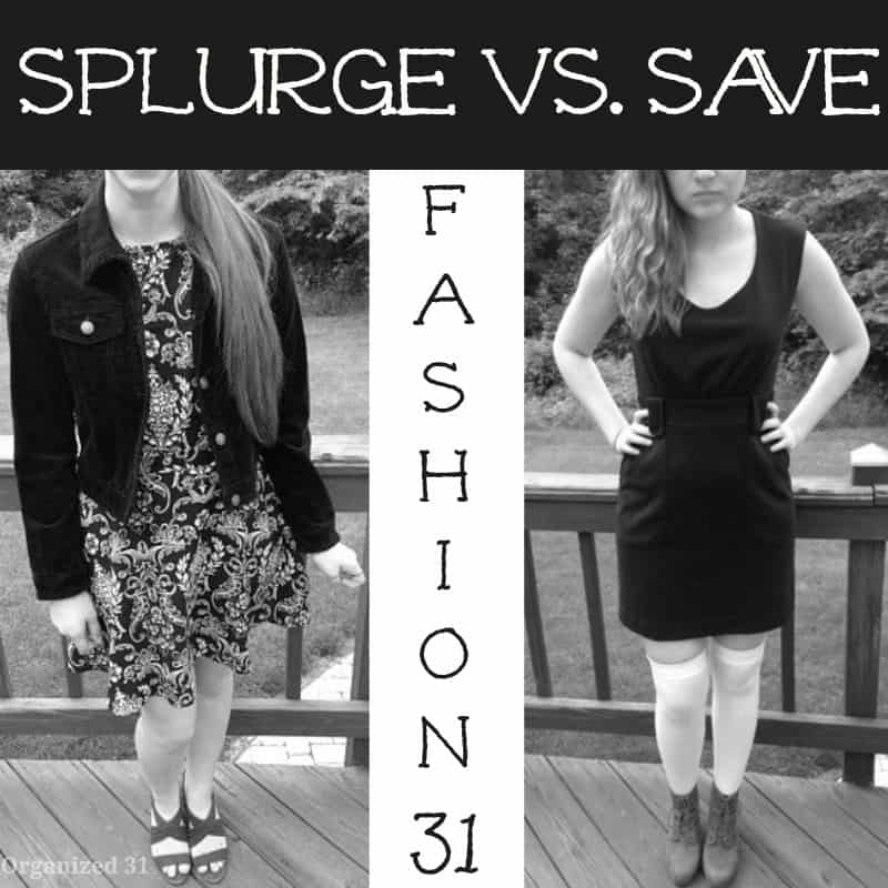 Fashion 31 Splurge vs. Save - Organized 31