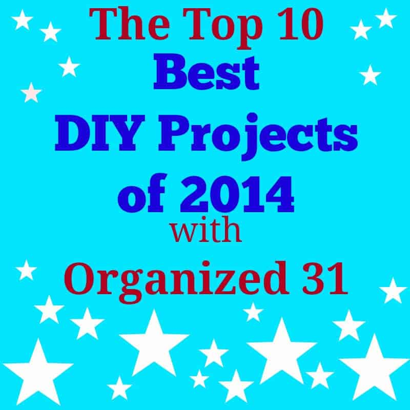 Best DIY Projects of 2014 - Organized 31