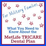 What Military Families Need to Know About the MetLife TRICARE Dental Program - Organized 31 #MetLifeTDP #IC #sposnored