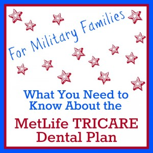 What You Need to Know About the MetLife TRICARE Dental Plan