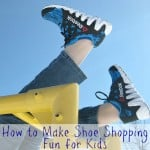 How to Make Shoe Shopping Fun for Kids