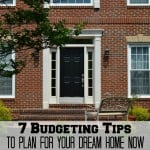 Budgeting Tips to  Plan for Your Future Dream Home Now
