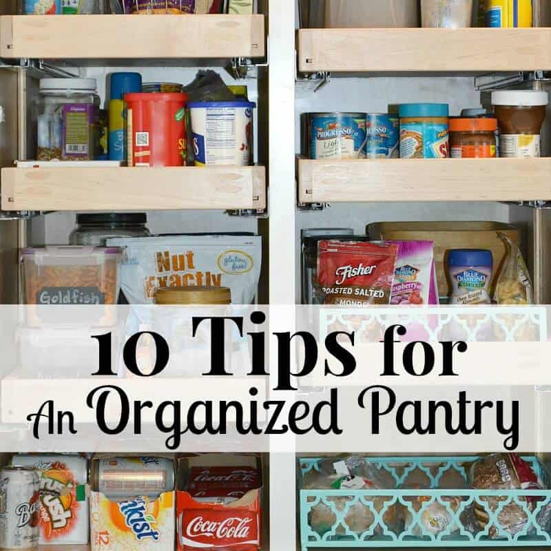 organized shelves of pantry with title text overlay reading 10 Tips for An Organized Pantry