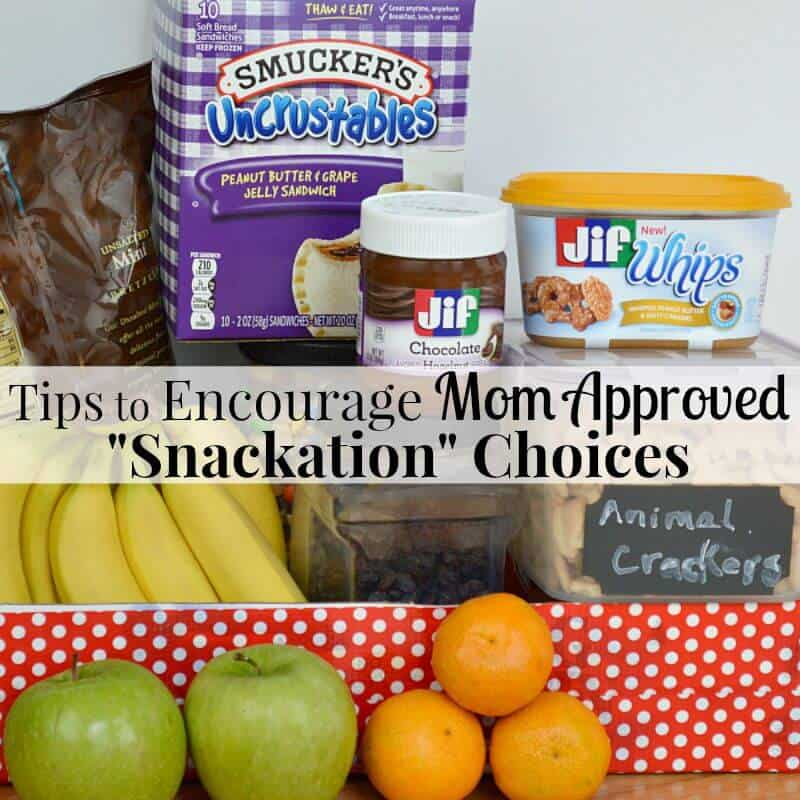 "Tips to encourage Mom Approved ""SNACKATION"" choices that will make mom and family happy. #Snackation [ad]"