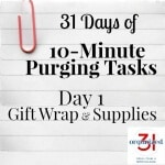 Day 1 Purging Tips – Gift Wrap & Supplies