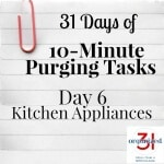 Day 6 Purging Tips – Kitchen Appliances
