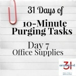 Day 7 Purging Tips – Office Supplies