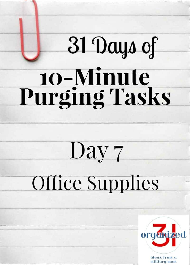 Take the 31 Days of 10-Minute Purging Tasks Challenge on Day 7 - Purging Office Supplies.