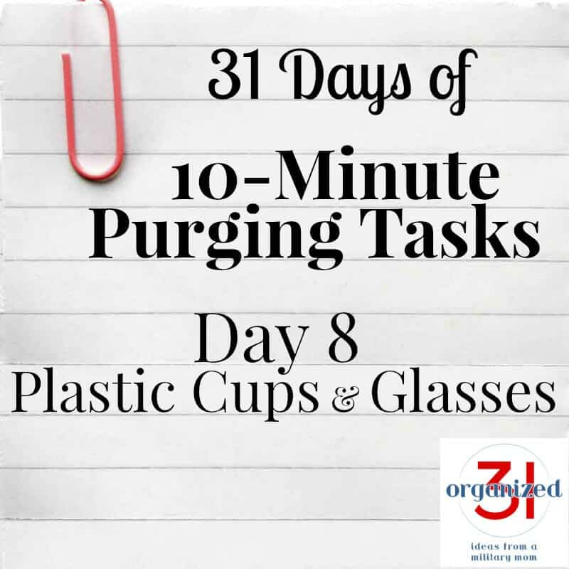 Take the 31 Days of 10-Minute Purging Tips Challenge on Day 8 - Purging Plastic Cups and Glasses.