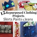 More Repurposed Clothing Projects – Skirts, Pants & Jeans