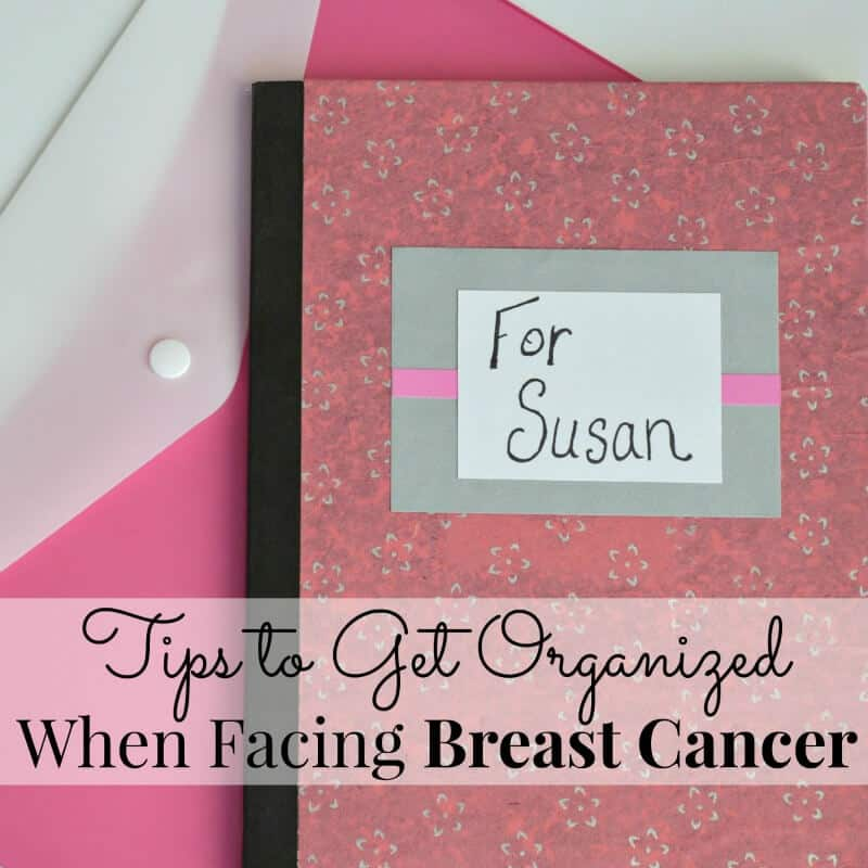 Tips to get organized when facing breast cancer.