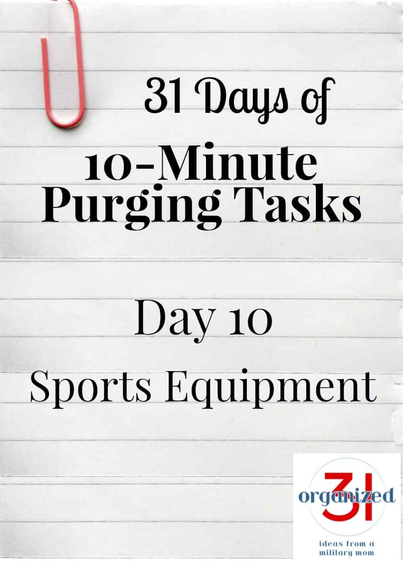 Take the 31 Days of 10-Minute Purging Tips Challenge on Day 10 - Purging Sports Equipment.