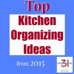 Top Kitchen Organizing Ideas from 2015