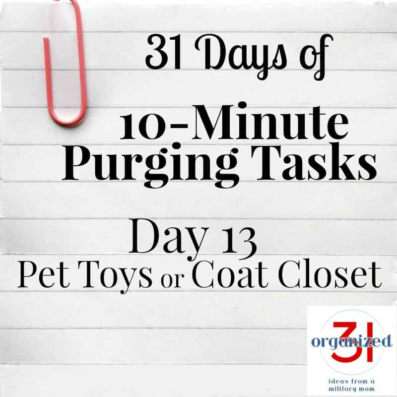 Take the 31 Days of 10-Minute Purging Tips Challenge on Day 13 - Purging Pet Toys or the Coat Closet.