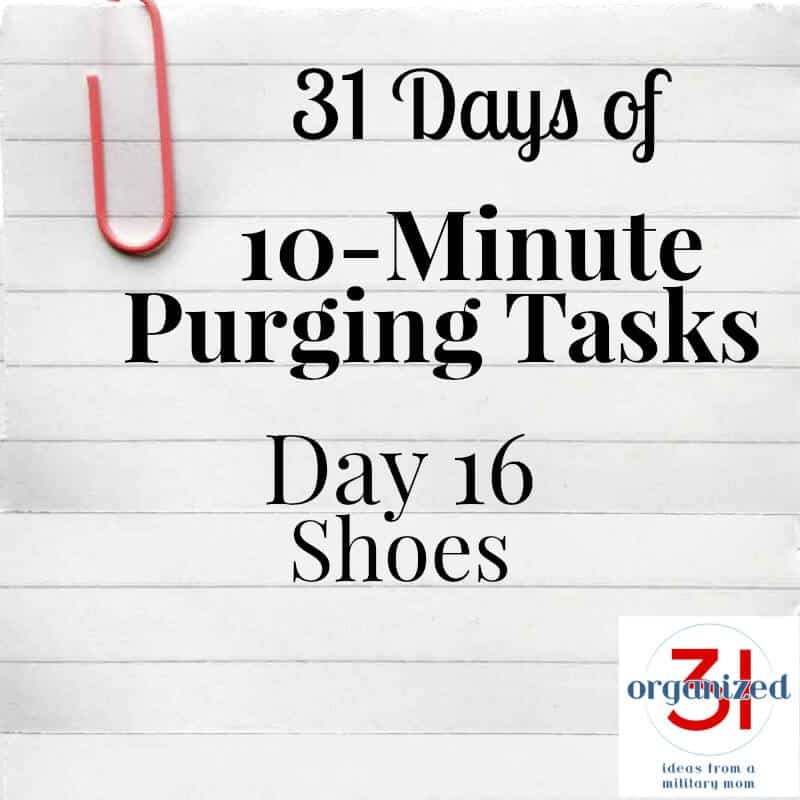 Take the 31 Days of 10-Minute Purging Tips Challenge on Day 16 - Purging Shoes