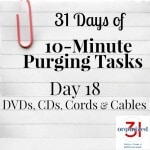 Day 18 Purging Tips – DVDs, CDs, Cords and Cables