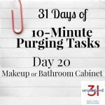 Day 20 Purging Tips – Makeup & Bathroom Cabinet