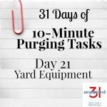 Take the 31 Days of 10-Minute Purging Tips Challenge on Day 21 - Yard Equipment