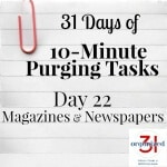 Take the 31 Days of 10-Minute Purging Tips Challenge on Day 22 - Magazines and Newsapers