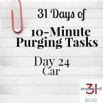 Take the 31 Days of 10-Minute Purging Tips Challenge on Day 24 - Car