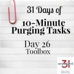 Take the 31 Days of 10-Minute Purging Tips Challenge on Day 26 - Toolbox