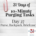 Day 27 Purging Tips – Purse, Backpack, Briefcase