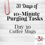 Day 30 Purging Tips – Coffee Mugs