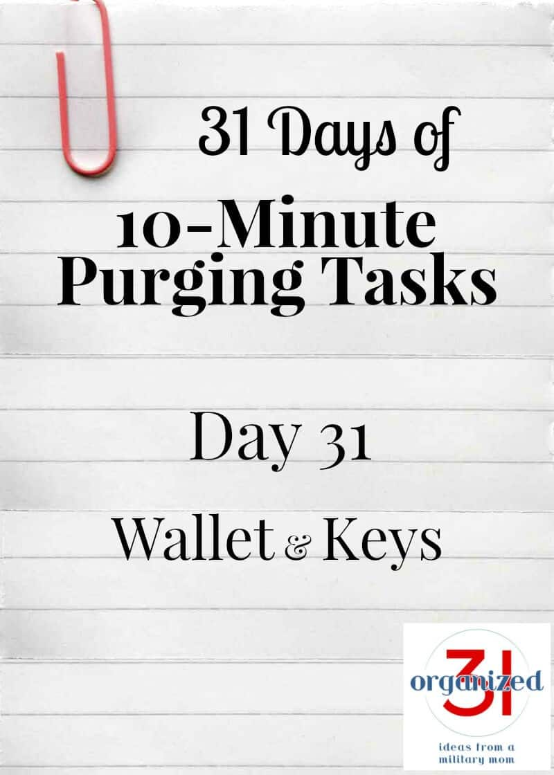 Take the 31 Days of 10-Minute Purging Tips Challenge on Day - Wallet & Keys