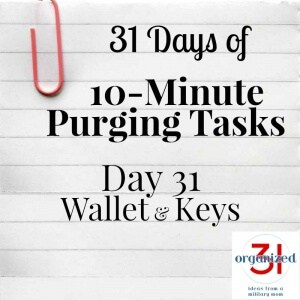 Day 31 Purging Tips – Wallet & Keys