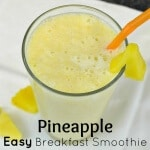 Pineapple Easy Breakfast Smoothie