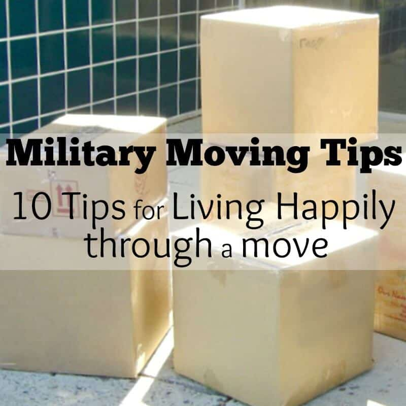 Military Moving Tips - 10 Tips for Living Happily Through a Move I've moved more than 25 times across the country and across the world and these tips have worked for me and my family. #militarylife [ad]